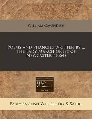 Poems and Phancies Written by ... the Lady Marchioness of Newcastle. (1664)