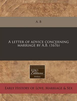 A Letter of Advice Concerning Marriage by A.B. (1676)