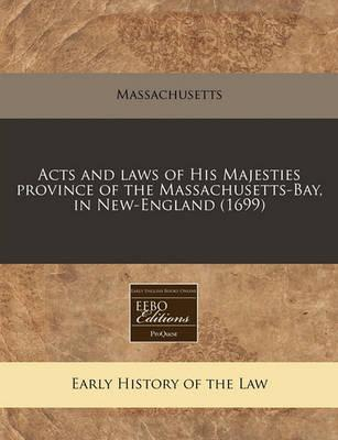 Acts and Laws of His Majesties Province of the Massachusetts-Bay, in New-England (1699)