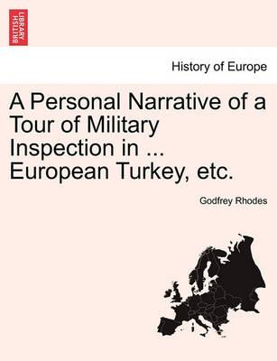 A Personal Narrative of a Tour of Military Inspection in ... European Turkey, Etc.