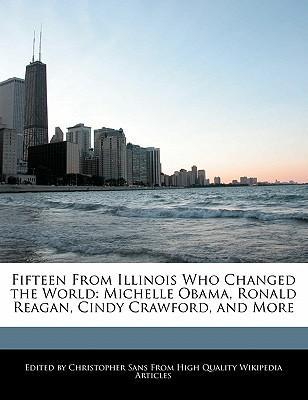 Fifteen from Illinois Who Changed the World