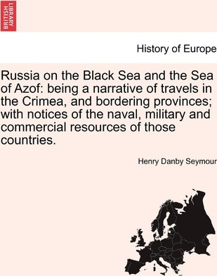 Russia on the Black Sea and the Sea of Azof