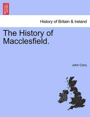 The History of Macclesfield.