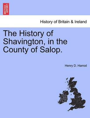 The History of Shavington, in the County of Salop.