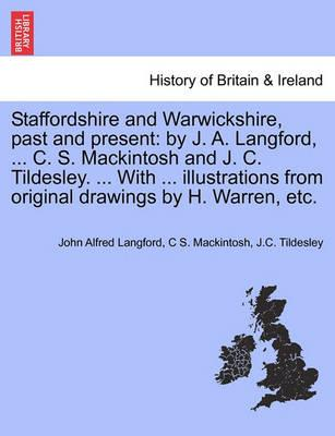 Staffordshire and Warwickshire, Past and Present