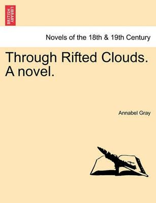 Through Rifted Clouds. a Novel.