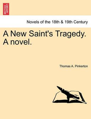 A New Saint's Tragedy. a Novel.