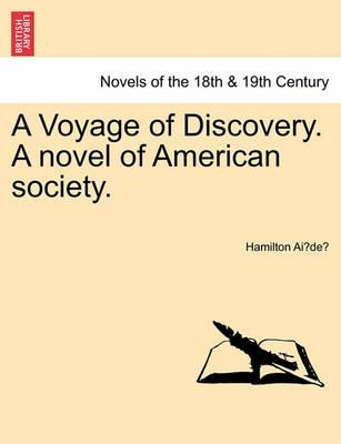A Voyage of Discovery. a Novel of American Society.