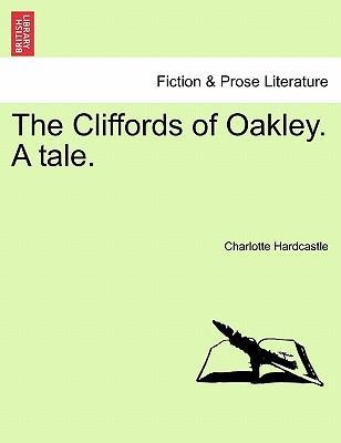 The Cliffords of Oakley. a Tale.