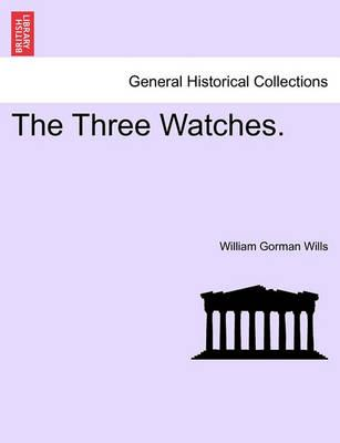 The Three Watches. Vol. I
