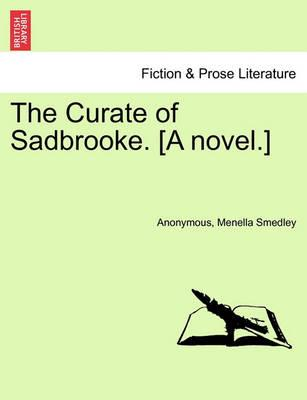 The Curate of Sadbrooke. [A Novel.]