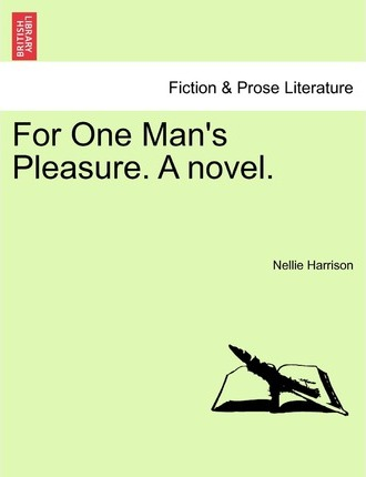For One Man's Pleasure. a Novel.