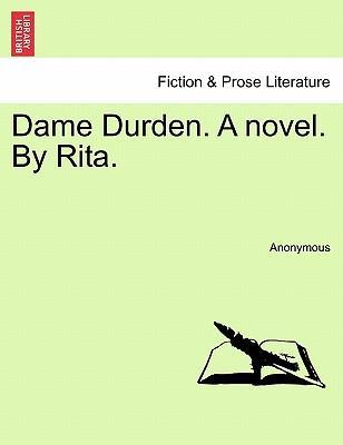 Dame Durden. a Novel. by Rita.