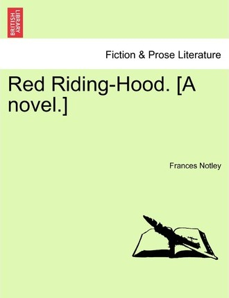 Red Riding-Hood. [A Novel.] Vol. I.
