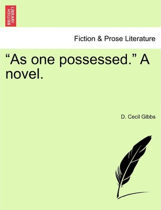 As One Possessed. a Novel.