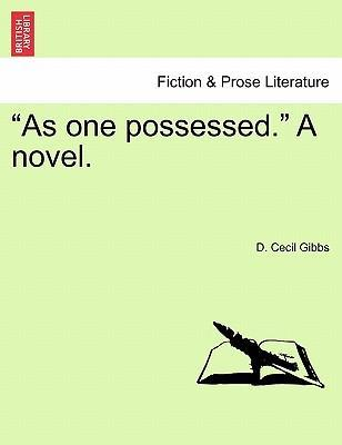 """As One Possessed."" a Novel."