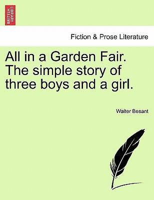 All in a Garden Fair. the Simple Story of Three Boys and a Girl. Vol. III.