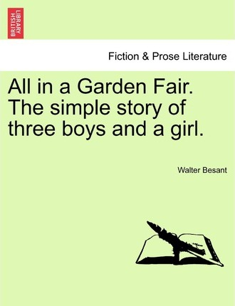 All in a Garden Fair. the Simple Story of Three Boys and a Girl. Vol. II.