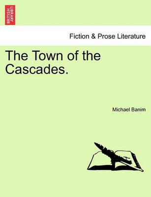 The Town of the Cascades.