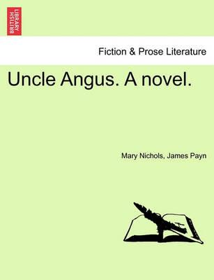 Uncle Angus. a Novel.