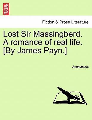 Lost Sir Massingberd. a Romance of Real Life. [By James Payn.]