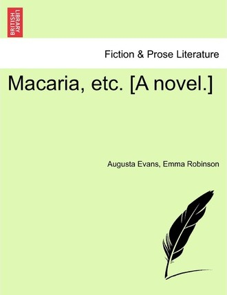 Macaria, Etc. [A Novel.]