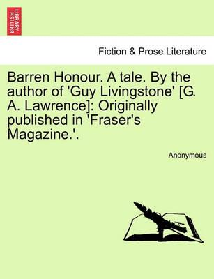 Barren Honour. a Tale. by the Author of 'Guy Livingstone' [G. A. Lawrence]