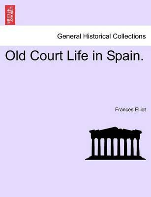Old Court Life in Spain.
