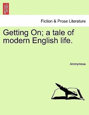 Getting On; A Tale of Modern English Life.