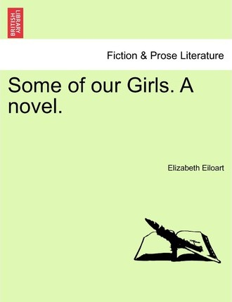 Some of Our Girls. a Novel.