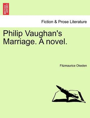 Philip Vaughan's Marriage. a Novel.