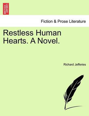 Restless Human Hearts. a Novel.