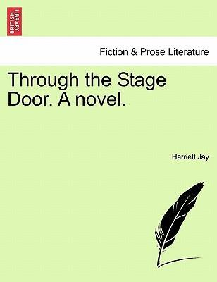 Through the Stage Door. a Novel. Vol. III.
