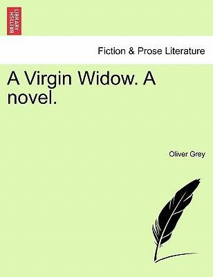 A Virgin Widow. a Novel.