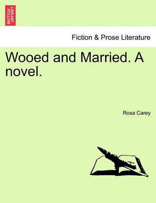 Wooed and Married. a Novel.