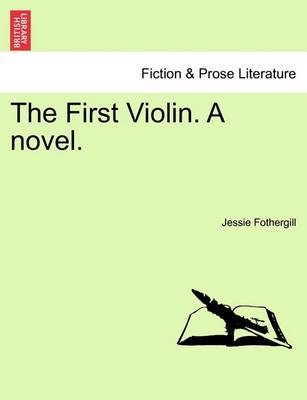 The First Violin. a Novel.