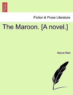 The Maroon. [A Novel.]