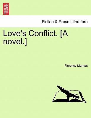 Love's Conflict. [A Novel.]