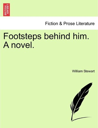 Footsteps Behind Him. a Novel.