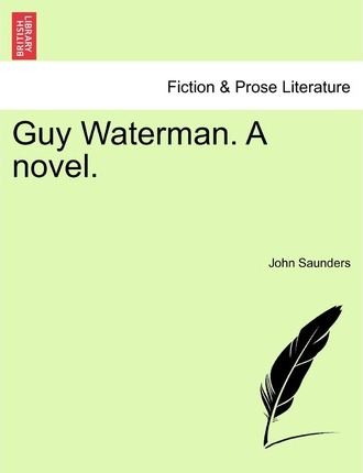 Guy Waterman. a Novel.