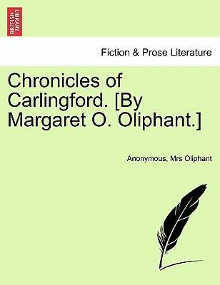 Chronicles of Carlingford. [By Margaret O. Oliphant.] Vol. III.