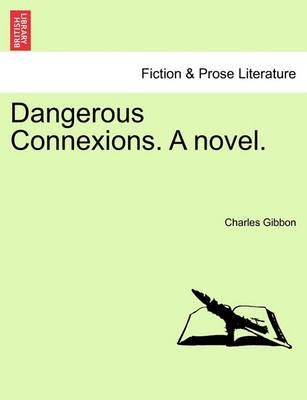 Dangerous Connexions. a Novel.