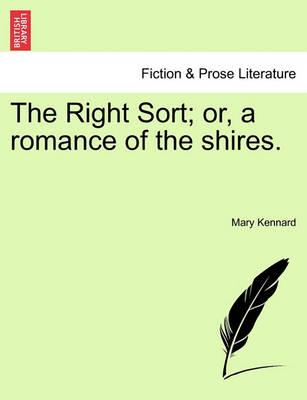 The Right Sort; Or, a Romance of the Shires. Vol. III