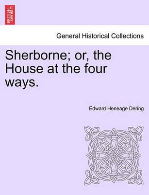 Sherborne; Or, the House at the Four Ways.