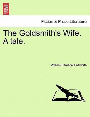 The Goldsmith's Wife. a Tale.