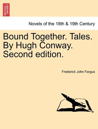 Bound Together. Tales. by Hugh Conway. Second Edition. Vol. II