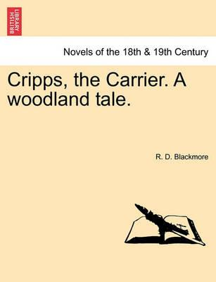 Cripps, the Carrier. a Woodland Tale.