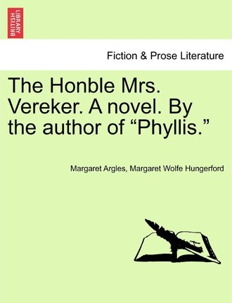 The Honble Mrs. Vereker. a Novel. by the Author of Phyllis.