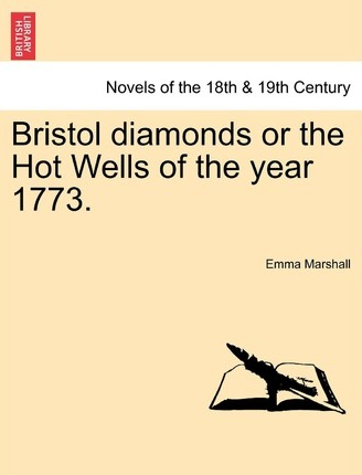 Bristol Diamonds or the Hot Wells of the Year 1773.