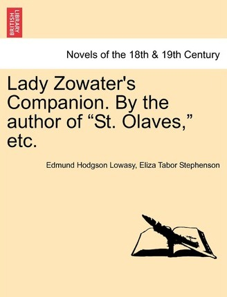 Lady Zowater's Companion. by the Author of St. Olaves, Etc.